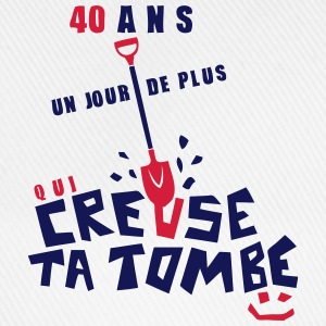 40 ans creuse tombe humour anniversaire Tee shirts - Casquette classique
