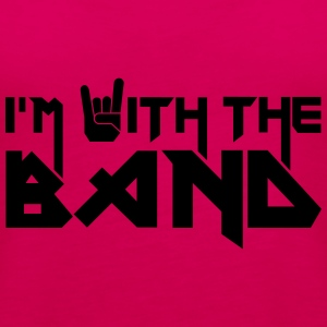 I'm with the Band T-Shirts - Frauen Premium Tank Top