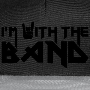 I'm with the Band T-Shirts - Snapback Cap
