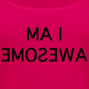i am awesome in the mirror Tee shirts - Débardeur Premium Femme