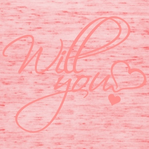 will you (1c) Shirts - Women's Tank Top by Bella