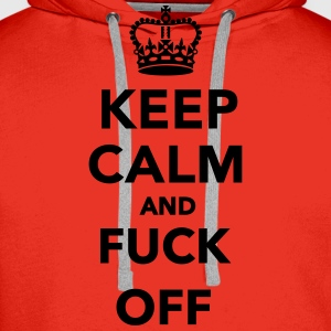 Keep calm and fuck off T-Shirts - Männer Premium Hoodie