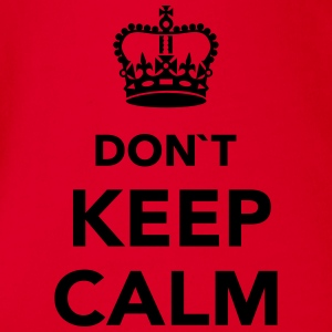 Don't keep calm T-Shirts - Baby Bio-Kurzarm-Body