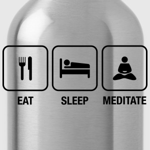 Eat, Sleep, Meditate T-Shirts - Trinkflasche