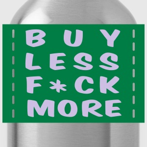 buy less fuck more 2 :-: - Bidon