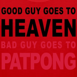 GOOD GUY GOES TO HEAVEN BAD GUY GOES TO PATPONG - Men's Premium Tank Top