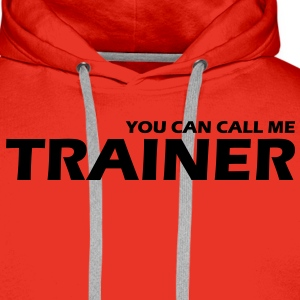 you can call me trainer - Männer Premium Hoodie