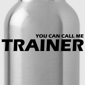 you can call me trainer - Trinkflasche