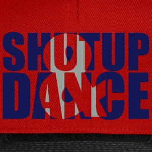 shut up and dance :-: - Snapback Cap