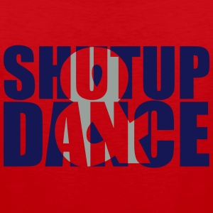 shut up and dance :-: - Canotta premium da uomo