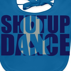 shut up and dance T-Shirts - Baby Bio-Lätzchen