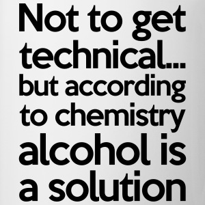 Alcohol Is A Solution T-skjorter - Kopp