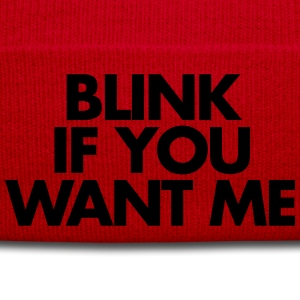 Blink If You Want Me Hoodies & Sweatshirts - Winter Hat