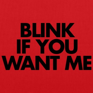 Blink If You Want Me Hoodies & Sweatshirts - Tote Bag