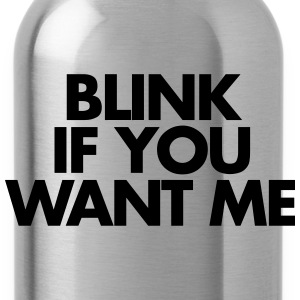 Blink If You Want Me Pullover & Hoodies - Trinkflasche