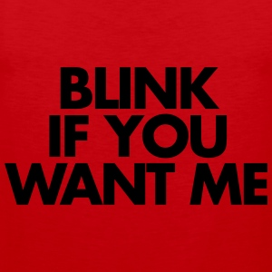 Blink If You Want Me Puserot - Miesten premium hihaton paita