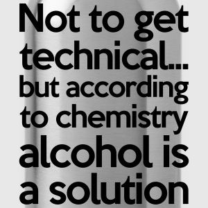 Alcohol Is A Solution Gensere - Drikkeflaske