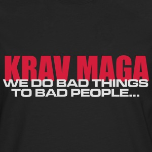 We do bad things to bad people T-Shirts - Men's Premium Longsleeve Shirt