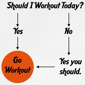 Should I workout today? Tee shirts - Casquette classique