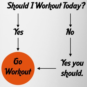 Should I workout today? Magliette - Tazza