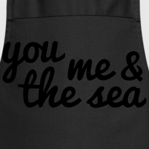 you, me and the sea T-Shirts - Cooking Apron