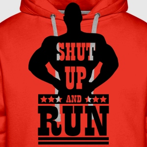 Shut up and run T-Shirts - Men's Premium Hoodie