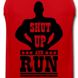 Shut up and run T-Shirts - Men's Premium Tank Top