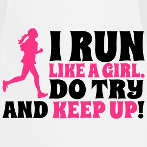I run like a girl. Do try and keep up! T-shirts - Forklæde
