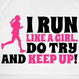 I run like a girl. Do try and keep up! T-shirts - Baseballkasket