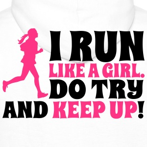 I run like a girl. Do try and keep up! T-shirts - Herre Premium hættetrøje