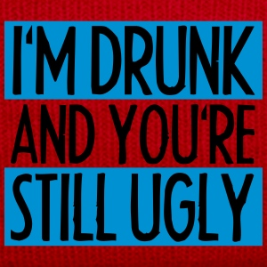 I'm Drunk And You're Still Ugly T-Shirts - Winter Hat