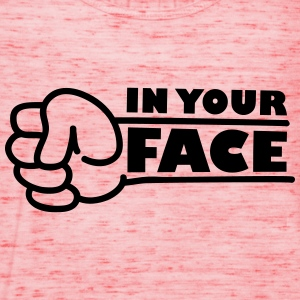 In Your Face Punch Tee shirts - Débardeur Femme marque Bella