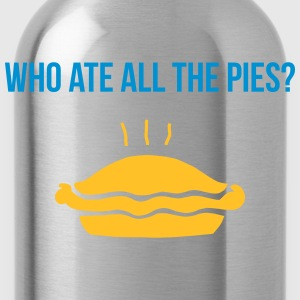 who ate all the pies Camisetas - Cantimplora