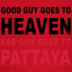 GOOD GUY GOES TO HEAVEN BAD GUY GOES TO PATTAYA - Baby Long Sleeve T-Shirt