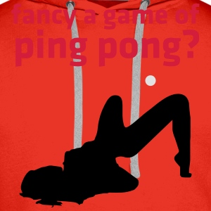 fancy a game of ping pong? T-Shirts - Men's Premium Hoodie