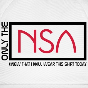 only the n.s.a T-Shirts - Baseball Cap