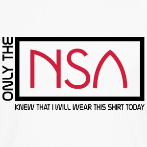 only the n.s.a T-Shirts - Men's Premium Longsleeve Shirt