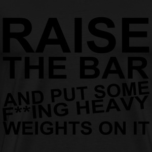 Raise the Bar Sweat-shirts - T-shirt Premium Homme