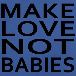 make love not babies Sweatshirts - Herre T-shirt svedtransporterende