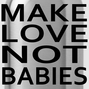 make love not babies Sudaderas - Cantimplora
