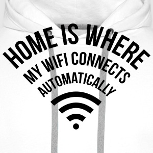 WIFI home is where my wifi connects automatically T-Shirts - Männer Premium Hoodie
