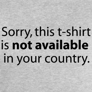 not available in your country T-shirts - Mannen sweatshirt van Stanley & Stella
