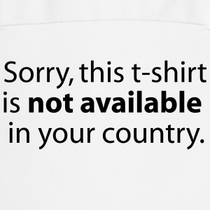 not available in your country T-shirts - Keukenschort