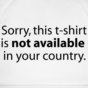 not available in your country T-shirts - Basebollkeps