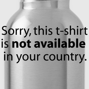 not available in your country T-shirts - Vattenflaska