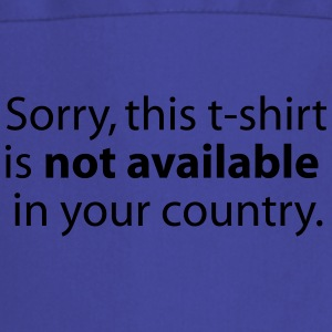 not available in your country T-shirts - Forklæde