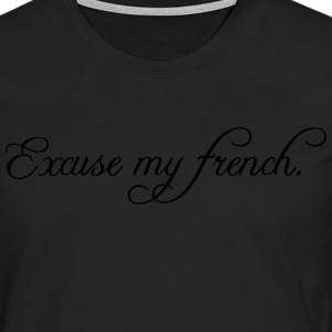excuse my french Camisetas - Camiseta de manga larga premium hombre