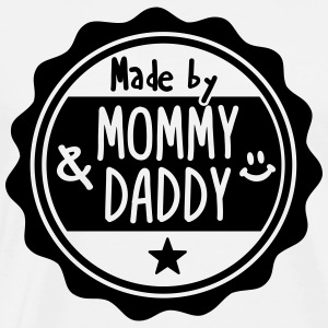 Made by Mommy and Daddy Pullover & Hoodies - Männer Premium T-Shirt