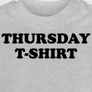 thursday t-shirt Tee shirts - T-shirt Bébé