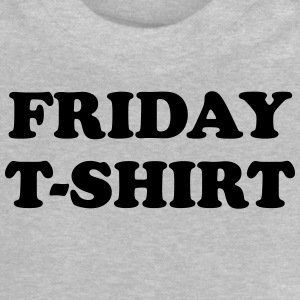 friday t-shirt T-shirts - Baby-T-shirt